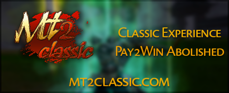 Mt2Classic - The Original Experience - Pay2Win ABOLISHED -
