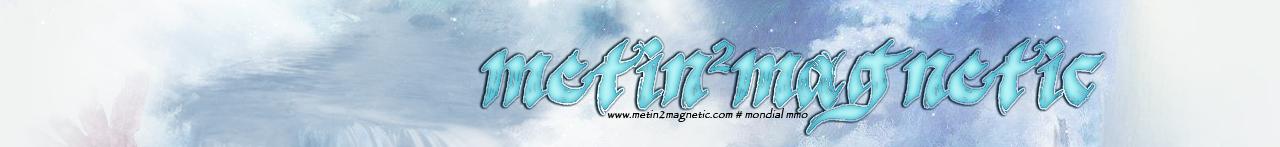 Metin2Mage : Magnetic : Asinis
